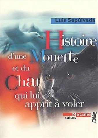 Histoire d'une mouette et du chat qui lui apprit à voler, Luis Sepulveda