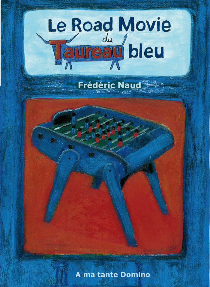 Le road-movie du taureau bleu, Frédéric Naud