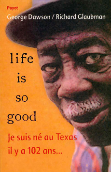 Life is so good, George Dawson - Richard Glaubman