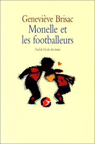 Monelle et les footballeurs, Geneviève Brisac