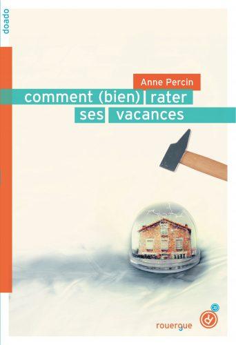 Comment (bien) rater ses vacances, Anne Percin