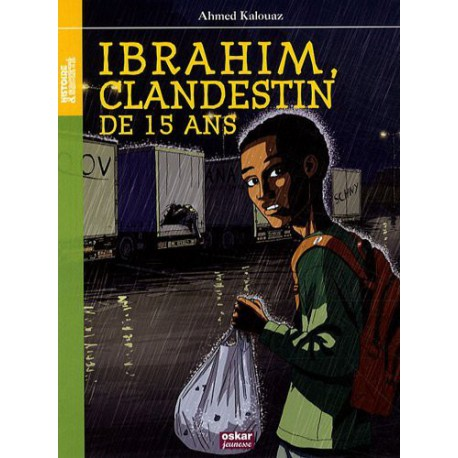 Ibrahim, Clandestin de 15 ans, Ahmed Kalouaz