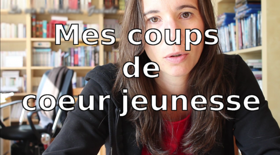VIDEO - Mes coups de coeur jeunesse