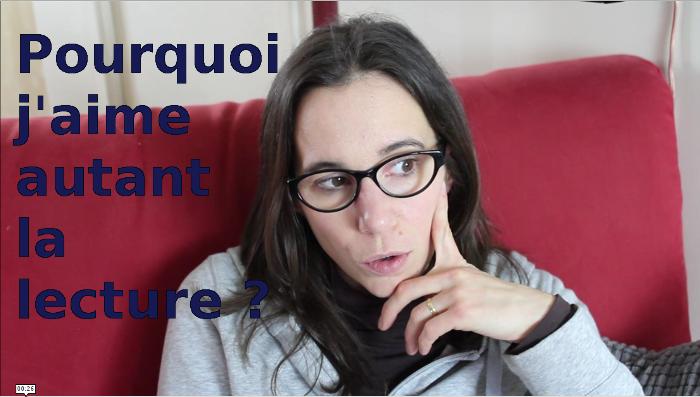 VIDEO - Pourquoi j'aime autant la lecture ?