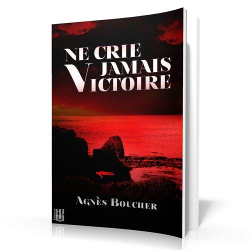 Ne crie jamais Victoire, Agnès Boucher