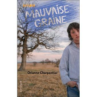 Mauvaise graine, Orianne Charpentier