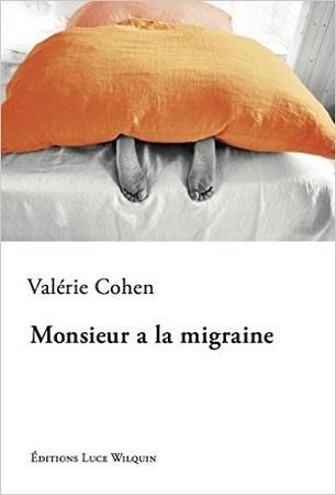 Monsieur a la migraine, Valérie Cohen