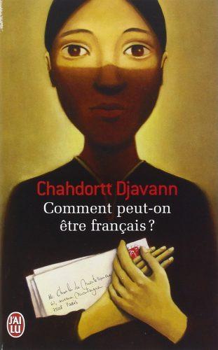 Comment peut-on être français ? Chahdortt Djavann