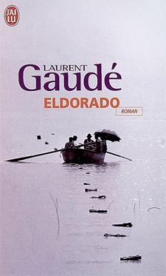 Eldorado, Laurent Gaudé