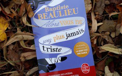 Alors vous ne serez plus jamais triste, Baptiste Beaulieu